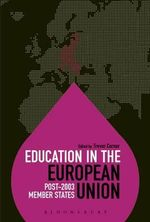 Education in the European Union : Post-2003 Member States: Volume 2