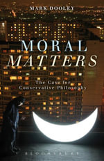 Moral Matters : A Philosophy of Homecoming - Mark Dooley