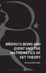 Badiou's Being and Event and the Mathematics of Set Theory - Burhanuddin Baki