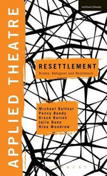 Applied Theatre: Resettlement : Drama, Refugees and Resilience - Prof. Michael Balfour