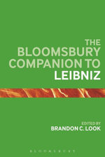 The Bloomsbury Companion to Leibniz