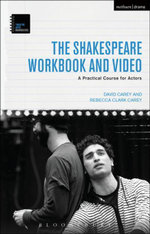 The Shakespeare Workbook and Video : A Practical Course for Actors - David Carey
