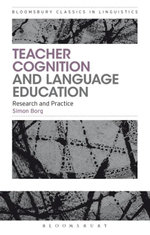 Teacher Cognition and Language Education : Research and Practice - Simon Borg
