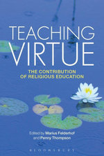 Teaching Virtue : The Contribution of Religious Education