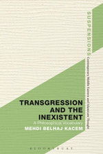 Transgression and the Inexistent : A Philosophical Vocabulary - Mehdi Belhaj Kacem