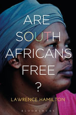 Are South Africans Free? - Lawrence Hamilton