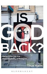 Is God Back? : Reconsidering the New Visibility of Religion