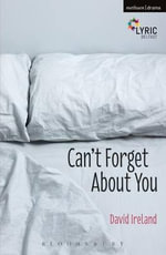 Can't Forget About You : Modern Plays - David Ireland