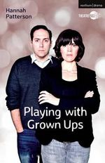 Playing with Grown Ups : Modern Plays - Hannah Patterson