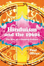 Hinduism and the 1960s : The Rise of a Counter-culture - Paul Oliver