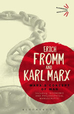 Marx's Concept of Man : Including 'Economic and Philosophical Manuscripts' - Erich Fromm