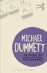 Origins of Analytical Philosophy - Michael Dummett