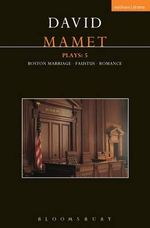 Mamet Plays : 5: Romance; Boston Marriage; Faustus - David Mamet