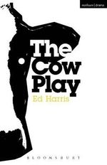 The Cow Play - Ed Harris