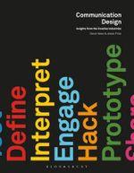 Communication Design : Insights from the Creative Industries - Derek Yates
