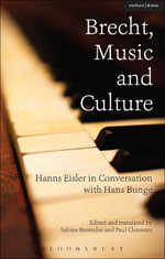 Brecht, Music and Culture : Hanns Eisler in Conversation with Hans Bunge - Hans Bunge