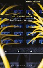 Media After Deleuze - David Savat