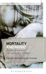 Mortality and Music : Popular Music and the Awareness of Death - Christopher Partridge