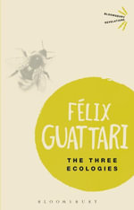 The Three Ecologies - Felix Guattari