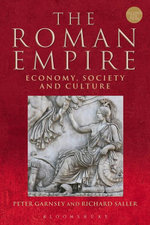 The Roman Empire : Economy, Society and Culture - Peter Garnsey