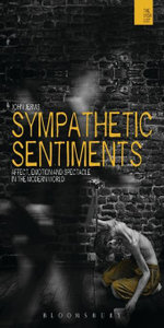 Sympathetic Sentiments : Affect, Emotion and Spectacle in the Modern World - John Jervis