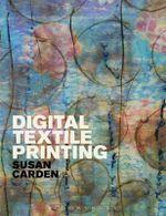 Digital Textile Printing - Susan Carden