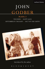 Godber Plays : 2: Teechers; Happy Jack; September in the Rain; Salt of the Earth - John Godber