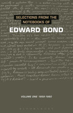The Notebooks of Edward Bond : 1959-1980 - Edward Bond