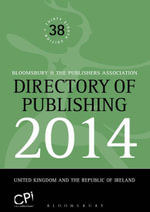 Directory of Publishing 2014 : United Kingdom and the Republic of Ireland