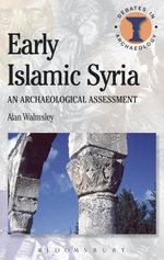 Early Islamic Syria - Alan Walmsley