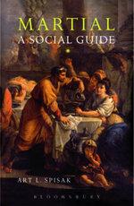 Martial : A Social Guide - Art L. Spisak