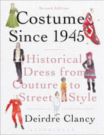 Costume Since 1945 : Historical Dress from Couture to Street Style - Deirdre Clancy