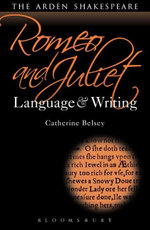Romeo and Juliet : Language and Writing - Catherine Belsey