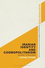 Iranian Identity and Cosmopolitanism : Spheres of Belonging