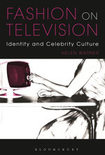 Fashion on Television : Identity and Celebrity Culture - Helen Warner