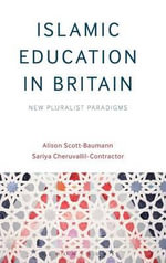 Islamic Education in Britain : New Pluralist Paradigms - Sariya Cheruvallil-Contractor