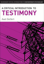 A Critical Introduction to Testimony - Axel Gelfert