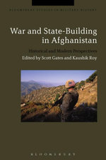 War and State-Building in Afghanistan : Historical and Modern Perspectives