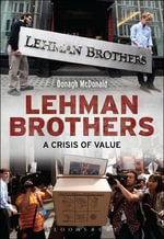 Lehman Brothers : A Crisis of Value - Oonagh McDonald