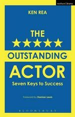 The Outstanding Actor : Seven Keys to Success - Kenneth Rea