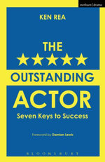 The Outstanding Actor : Seven Keys to Success - Ken Rea