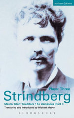 Strindberg Plays : 3: Master Olof; Creditors; To Damascus - August Strindberg