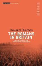 The Romans in Britain : Modern Classics - Howard Brenton