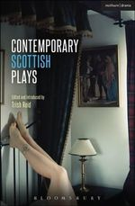 Contemporary Scottish Plays : Caledonia; Bullet Catch; the Artist Man and Mother Woman; Narrative; Rantin' - Alistair Beaton