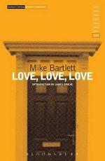 Love, Love, Love : Modern Classics - Mike Bartlett