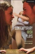 Contemporary Irish Plays : Freefall; Forgotten; Drum Belly; Planet Belfast; Desolate Heaven; The Boys of Foley Street - Tom Murphy