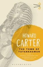 The Tomb of Tutankhamun: Volume 1 : Search, Discovery and Clearance of the Antechamber - Howard Carter