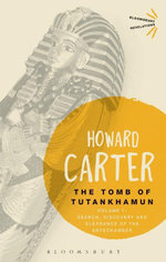 The Tomb of Tutankhamun : Volume 1: Search, Discovery and Clearance of the Antechamber - Howard Carter