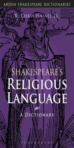 Shakespeare's Religious Language : A Dictionary - R. Chris Hassel Jr.