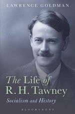 The Life of R. H. Tawney : Socialism and History - Lawrence Goldman